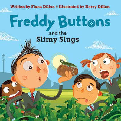 Freddy Buttons and the Slimy Slugs (book 6)